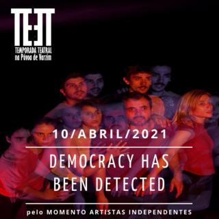 Imagem principal do artigo DEMOCRACY HAS BEEN DETECTED – ADIADO